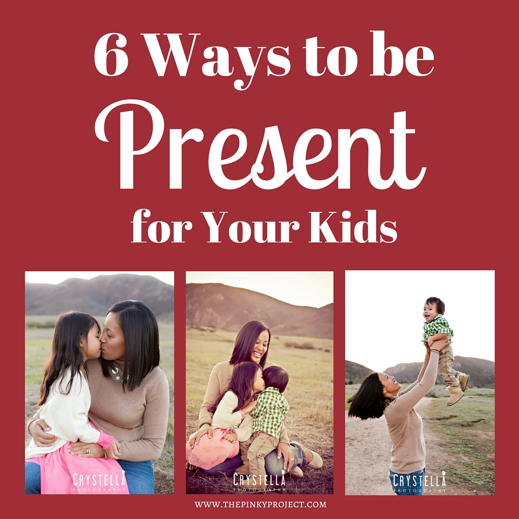6Ways to be Present for Your Kids_Featured Image