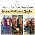 How-to Get a Personalized Snapchat Geofilter for Your Next Event
