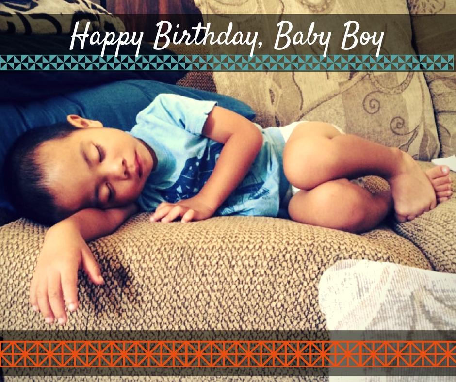 Happy Birthday, Baby Boy!