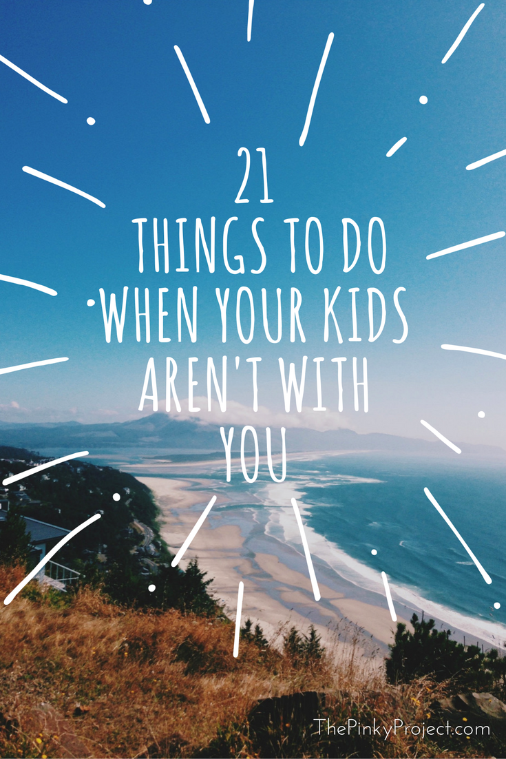 21-things-to-do-when-kids-arent-with-you